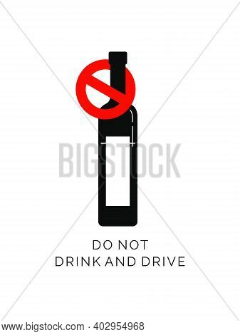 Prohibition Alcohol. Sign Ban Bottle Vodka. Single Bottle Alcoholic Beverage With Text. Black And Wh
