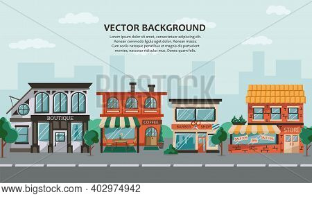 Urban Landscape With Store Building Facades In A Flat Style. Urban Small Shops, Barbershop, Cafe. Ma