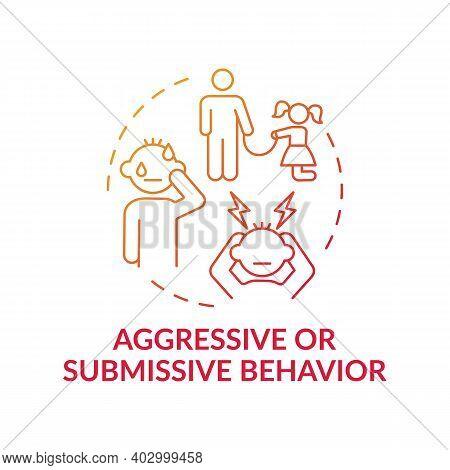 Aggressive Or Submissive Behavior Red Gradient Concept Icon. Sign Of Domestic Abuse, Parental Neglec