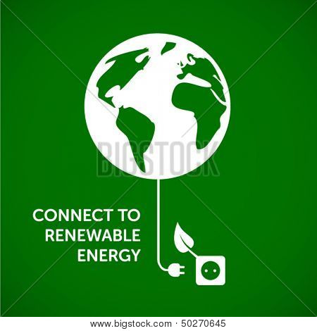 Connect to renewable energy - ecology background / eco energy concept