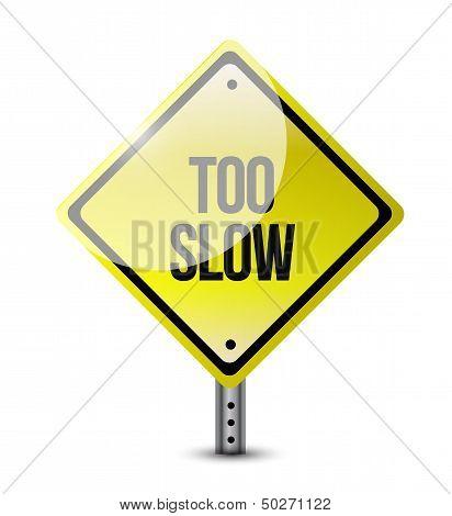 Too Slow Road Sign Illustration Design