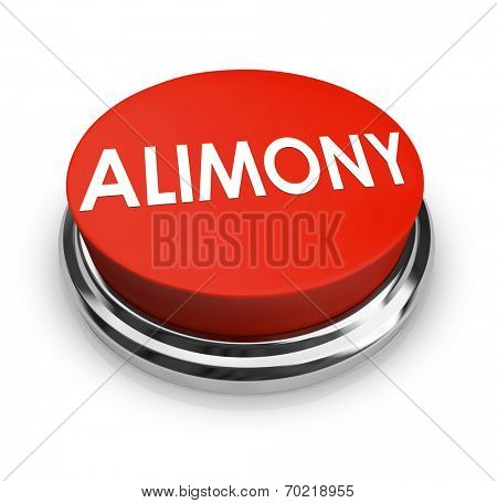 Alimony word on a red 3d button to get legal help from attorney in seeking spousal support or reduction in amount of payments