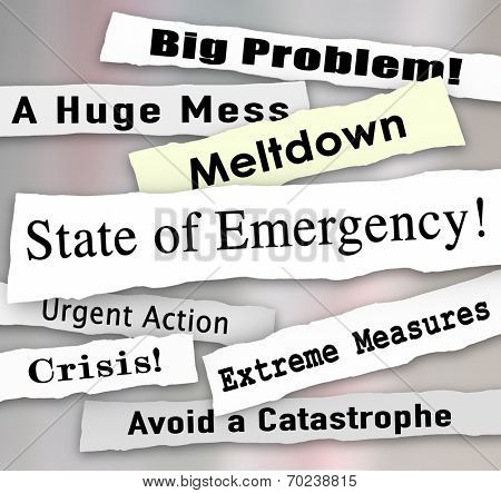 State of Emerency words in a ripped newspaper headline, with big probelm, huge mess, meltdown, urgent action and crisis