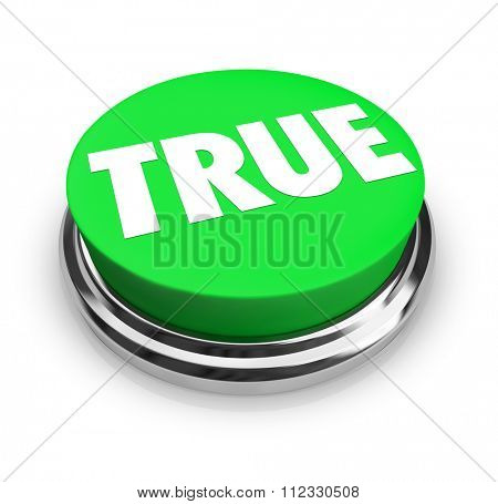 True word on a green round 3d button to illustrate honest, correct, facutal answers or results
