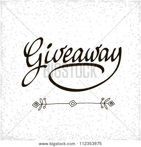 Giveaway banner for social media contests and special offer. Vector black ink brush lettering