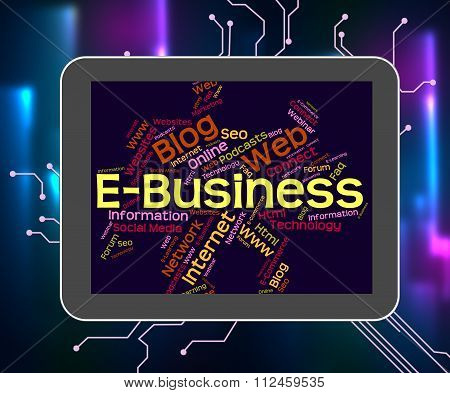 Ebusiness Word Represents World Wide Web And Biz