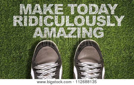 Top View of Sneakers on the grass with the text: Make Today Ridiculously Amazing