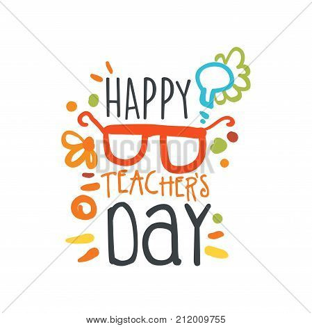 Happy Teachers Day abstract greeting card with glasses. Education logo original design for educational center, learning business, studying class. Back to school emblem. Flat vector isolated on white.
