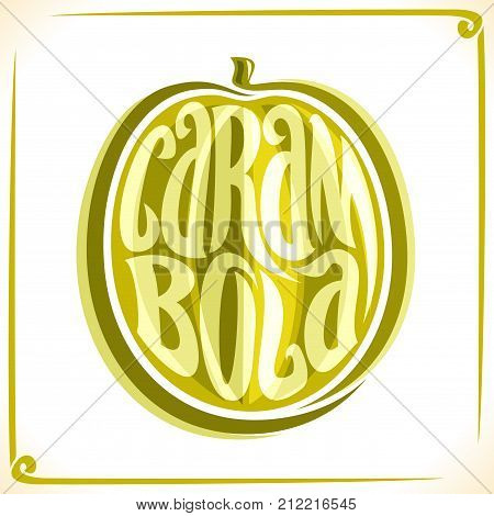 Vector logo for Carambola, label with one whole starfruit for package of fresh juice or thai dessert, price tag with original font for word carambola inscribed in fruit shape, sticker for vegan store.