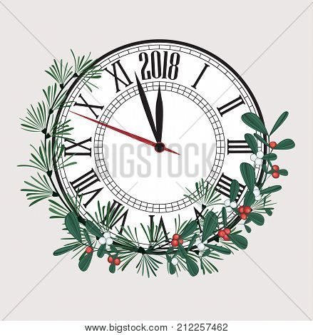 Happy New Year 2018, vector illustration Christmas background with clock showing year. Decoration of pine and mistletoe