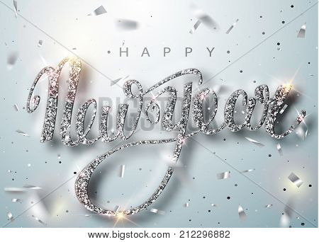 Happy New Year Lettering Greeting Card For Holiday. Silver Confetti Falls. Calligraphy Lettering New