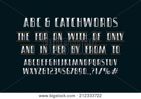 Ornate sans serif font and catchwords. Letters and numbers design for logo label and title. Print on black background