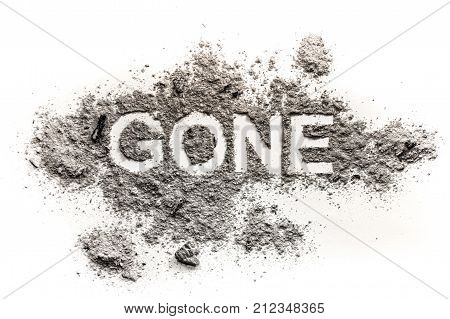 Gone word drawing in ash or dust as lost disappear or forgotten concept and time fade away past background