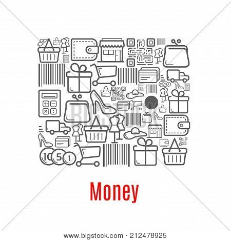 Money poster combined of shopping retail icons. Vector woman purse with wallet, shop cart, bar code and money coins on store counter, dress mannequin in shoes and hat and credit card or gift