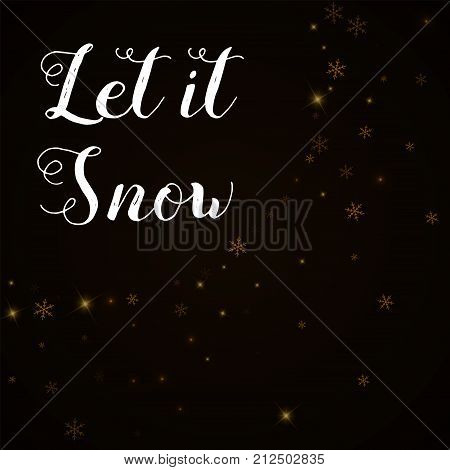 Let It Snow Greeting Card. Sparse Starry Snow Background. Sparse Starry Snow On Brown Background.cut