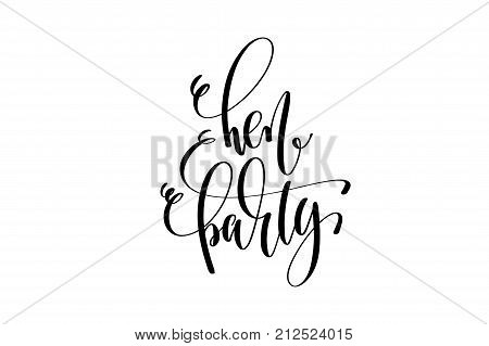 hen party hand lettering event invitation inscription, black and white calligraphy vector illustration