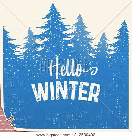 Hello winter text. Vector Winter background with fir-tree silhouette and old shabby texture for invitation or greeting card.