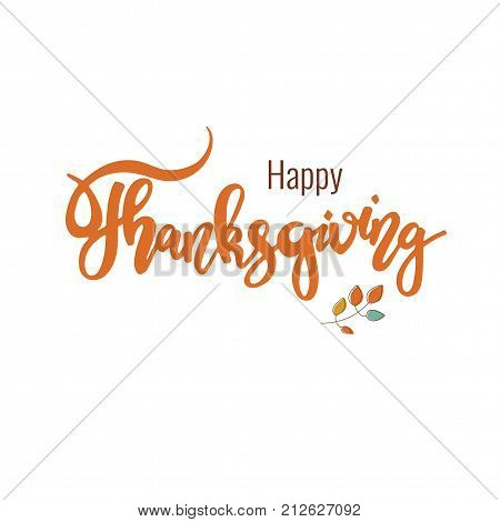 Happy Thanksgiving. Hand drawn lettering, isolated on white background. Can be used for holiday decoration design. Stock vector