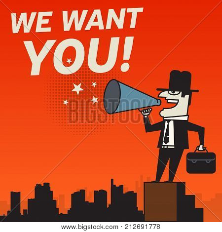 Businessman talking into bullhorn - text We Want You vector illustration