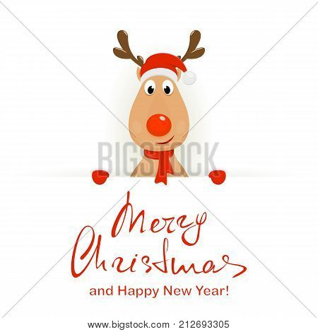 Christmas character deer behind a white banner with lettering Merry Christmas and Happy New Year. Happy reindeer with red nose, hat of Santa, scarf and mittens, illustration.