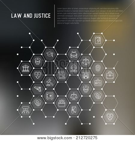 Law and justice concept in honeycombs with thin line icons: judge, policeman, lawyer, fingerprint, jury, agreement, witness, scales. Vector illustration for banner, print media.