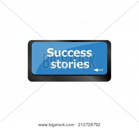 Success Stories . Story Concept. Computer Keyboard Key Button