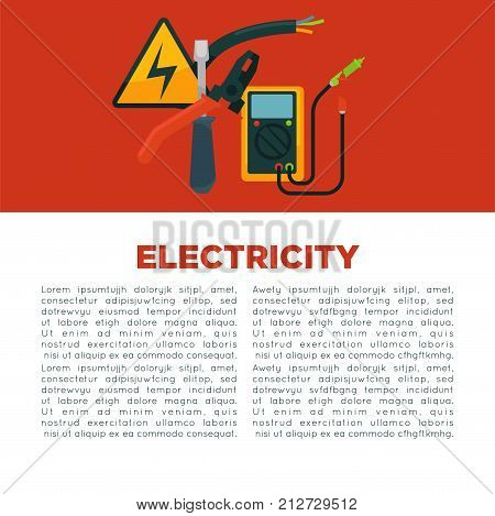 Electricity informative poster with equipment and sample text. Metal screwdriver, solid pliers, voltmeter with wires, thick cable and high voltage sign vector illustrations on red background.