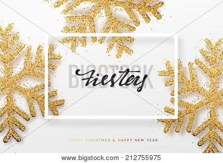 Spanish lettering Felices fiestas y Feliz Navidad. Christmas background with realistic bright snowflakes