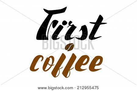 First coffee lettering in black and brown