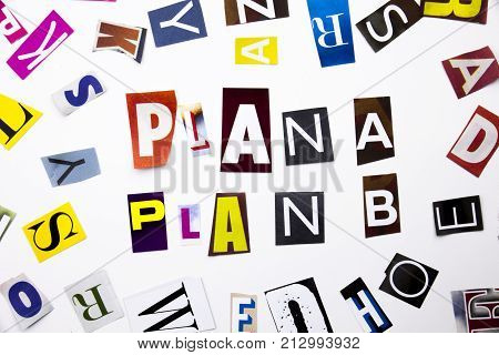 A Word Writing Text Showing Concept Of Plan A Plan B Made Of Different Magazine Newspaper Letter For