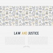 Law and justice concept with thin line icons: judge, policeman, lawyer, fingerprint, jury, agreement, witness, scales. Vector illustration for banner, web page, print media. poster