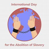 No more slavery. Day of abolitionism. Abolition poster