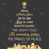 typography of bible verse from chronicles for Christmas, for unto us a child is born, his name shall be called wonderful concealer, the mighty god, everlasting father, prince of peace poster