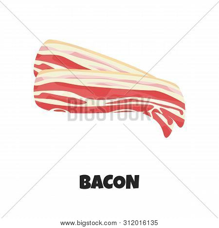 Vector Realistic Illustration Of Raw Bacon Strips In Flat Style. Tasty Meat Ingredient For Breakfast
