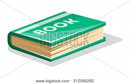Closed Thick Green Book With Lettering Book On Hard Cover. Vector Cartoon Icon For Writing Competiti