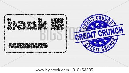 Dotted Bank Card Mosaic Icon And Credit Crunch Seal Stamp. Blue Vector Rounded Distress Seal Stamp W