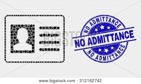 Dotted User Card Mosaic Icon And No Admittance Seal Stamp. Blue Vector Round Textured Watermark With