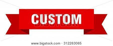 Custom Ribbon. Custom Isolated Sign. Custom Banner