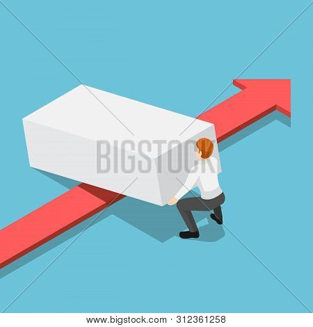 Flat 3d Isometric Businessman Lifting Up Obstacle To Let The Red Arrow Pass. Overcome Obstacles In B