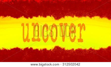 Word Uncover And Piece Of Yellow Turn Paper Placed On A White Background