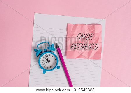 Writing note showing Favor Returned. Business photo showcasing Good deed for someone who has done a good deed for you Striped paper sheet note pencil vintage alarm clock colored background. poster