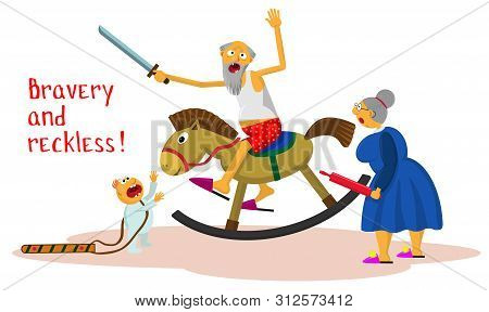 Bravery And Reckless! A Crasy Grandfather With A Toy Sword On A Baby Horse Rocking. Comic Vector Ill