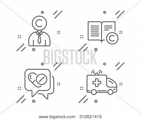 Copyrighter, Medical Drugs And Copyright Line Icons Set. Ambulance Car Sign. Writer Person, Medicine