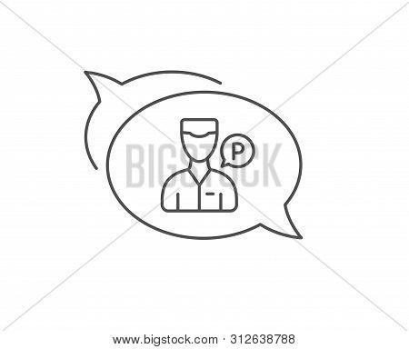 Valet Servant Line Icon. Chat Bubble Design. Parking Person Sign. Transport Park Service Symbol. Out