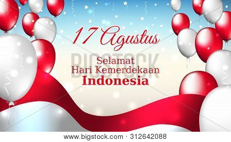 August 17, Independence Day Indonesia, Vector Template With Indonesian Flag And Colored Balloons On