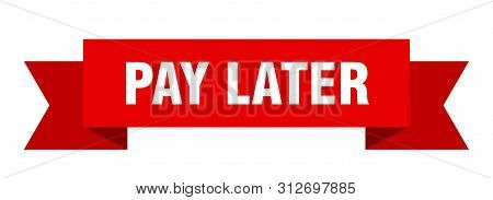 Pay Later Ribbon. Pay Later Isolated Sign. Pay Later Banner