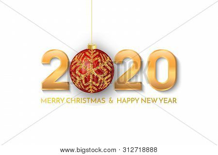 Merry Christmas And New Year 2020 Greeting Card. 2020 Golden New Year Sign With Red Christmas Ball O