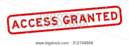Grunge Red Access Granted Word Square Rubber Seal Stamp On White Background