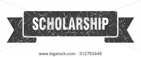 Scholarship Grunge Ribbon. Scholarship Sign. Scholarship Banner