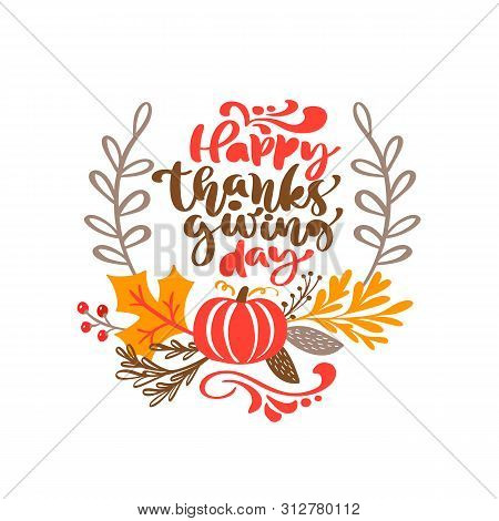 Vector Calligraphy Lettering Text Happy Thanksgiving Day And Illustration Of Yellow Leaves And Red P